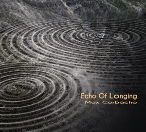 Echo Of Longing - Max Corbacho