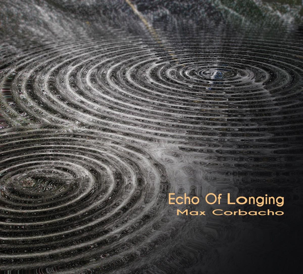 Echo Of Longing - Max Corbacho